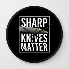 Sharp Knives Matter! - Gift Wall Clock