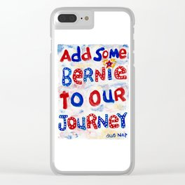 Add Some Bernie to Our Journey Clear iPhone Case