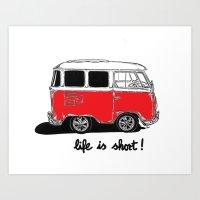 Life is Short ... Art Print