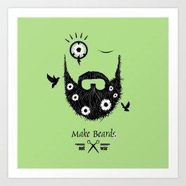 Make Beards Not War! Art Print