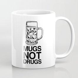 Mugs Not Drugs  Coffee Mug