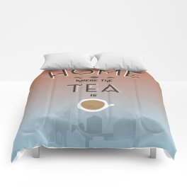 Home Is Where The Tea Is... Comforters