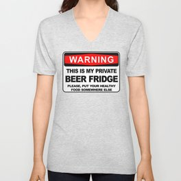 Warning, THIS IS MY PRIVATE BEER FRIDGE Unisex V-Neck