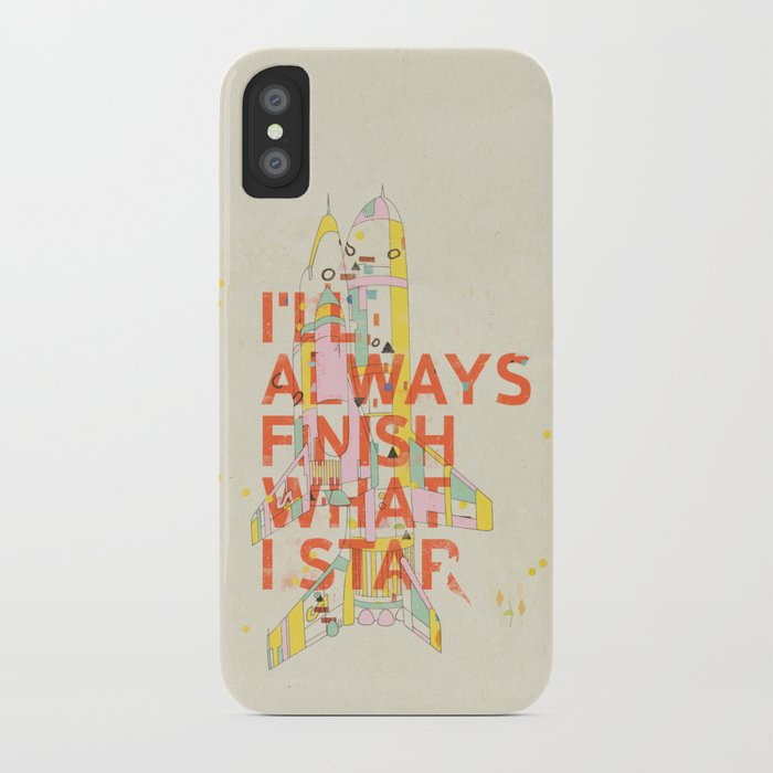 I'LL ALWAYS FINISH WHAT I STAR... iPhone Case