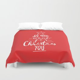 ALL I WANT FOR CHRISTMAS IS YOU Duvet Cover