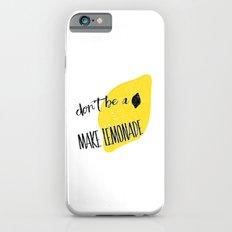 don't be a lemon Slim Case iPhone 6s