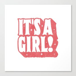 It's a Girl! Canvas Print