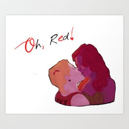 Oh, Red! Art Print