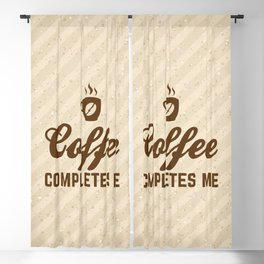 Coffee Completes Me Funny Slogan Blackout Curtain