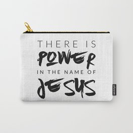 There Is Power In The Name Of Jesus - White Carry-All Pouch