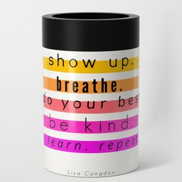 Show Up Motivational Quote Can Cooler
