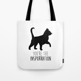 You're The Inspurration Tote Bag