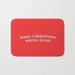 Make Corruption Wrong Again Bath Mat