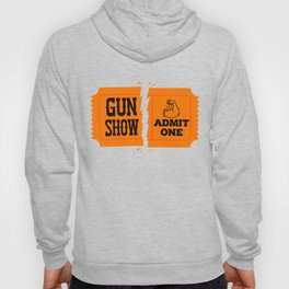 Ticket to the Gun Show Hoody