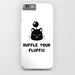 Ruffle your fluff!!! iPhone Case