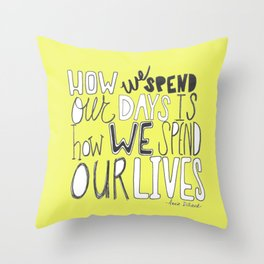 How we spen our days... Throw Pillow