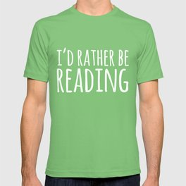 I'd Rather Be Reading - Inverted T-shirt