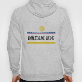 Dream Big - Quotes Hoody