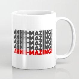 Ahhh-mazing! Coffee Mug