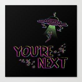 You're Next Canvas Print