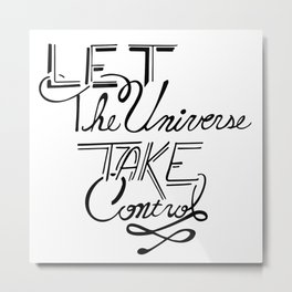 Let The Universe Take Control Metal Print