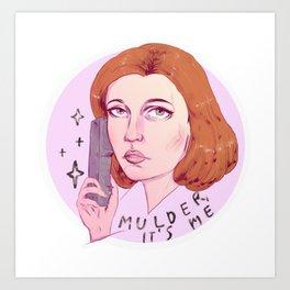 Mulder, it's me Art Print