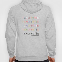 I am a voter. by Cortney Herron Hoody