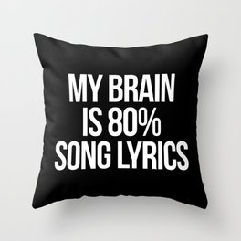 Song Lyrics Funny Quote Throw Pillow