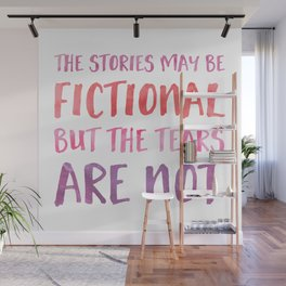 The Stories May Be Fictional But The Tears Are Not - Pink Wall Mural