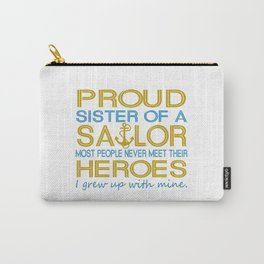 Proud sister of a sailor Carry-All Pouch