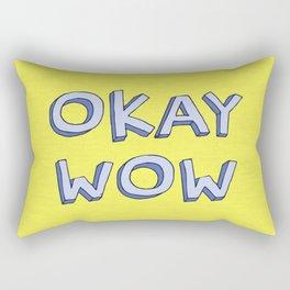 Okay wow Rectangular Pillow