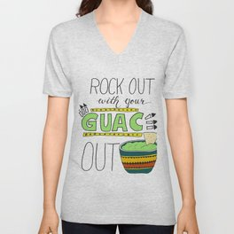 Rock out with your guac out Unisex V-Neck