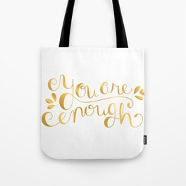 You Are Enough - Faux Gold Foil Tote Bag