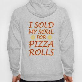 I Sold My Soul for Pizza Rolls Graphic T-shirt Hoody