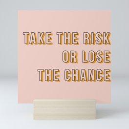 take the risk Mini Art Print