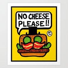 no cheese please! Art Print