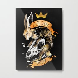 Not your prey Metal Print