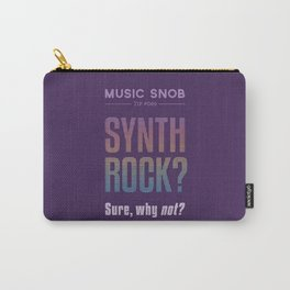 Synth Rock — Music Snob Tip #069 Carry-All Pouch