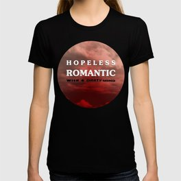Hopeless romantic with a dirrty mind T-shirt