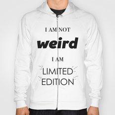 I am not weird Hoody