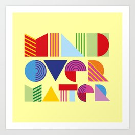 Mind Over Matter Art Print