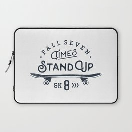 Fall seven times, stand up sk8 Laptop Sleeve