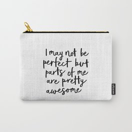 I May Not Be Perfect But Parts of Me Are Pretty Awesome black-white typography home wall decor Carry-All Pouch