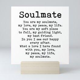 You are my soulmate, love poem Mini Art Print