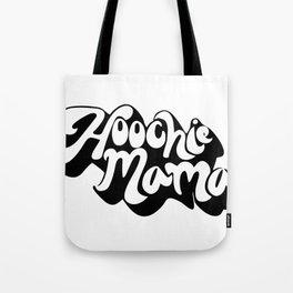 Hoochie Mama 2 Tote Bag