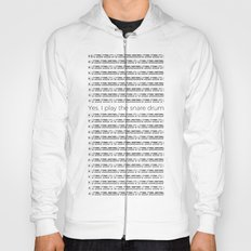 I play the snare drum Hoody