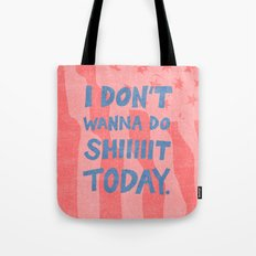 Don't Wanna Tote Bag