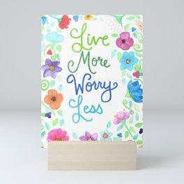 Live More Worry Less 2 Mini Art Print