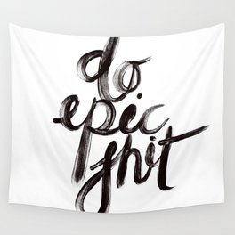 DO EPIC SHIT Wall Tapestry