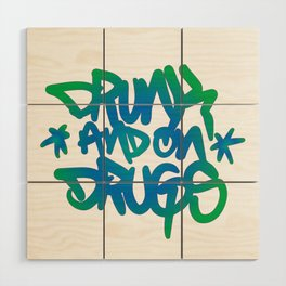 Drunk and on Drugs Wood Wall Art
